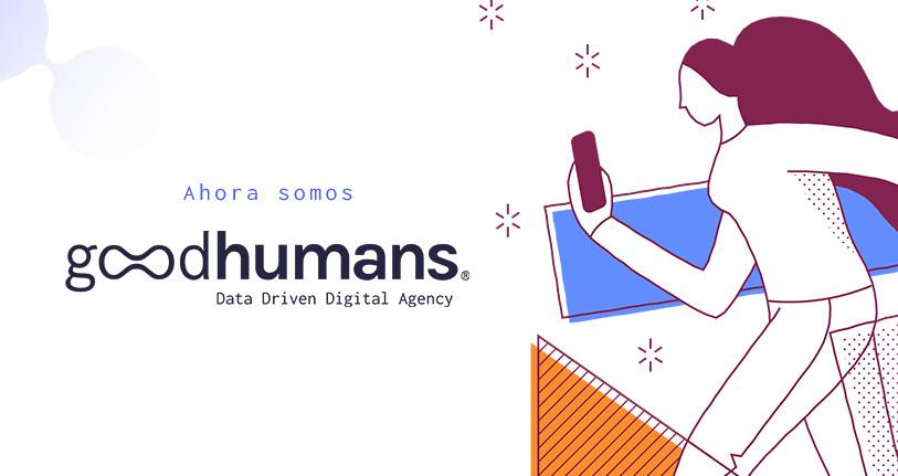 Nueva identidad de Good Humans - Agencia de Marketing Digital en Guadalajara y Ciudad de México